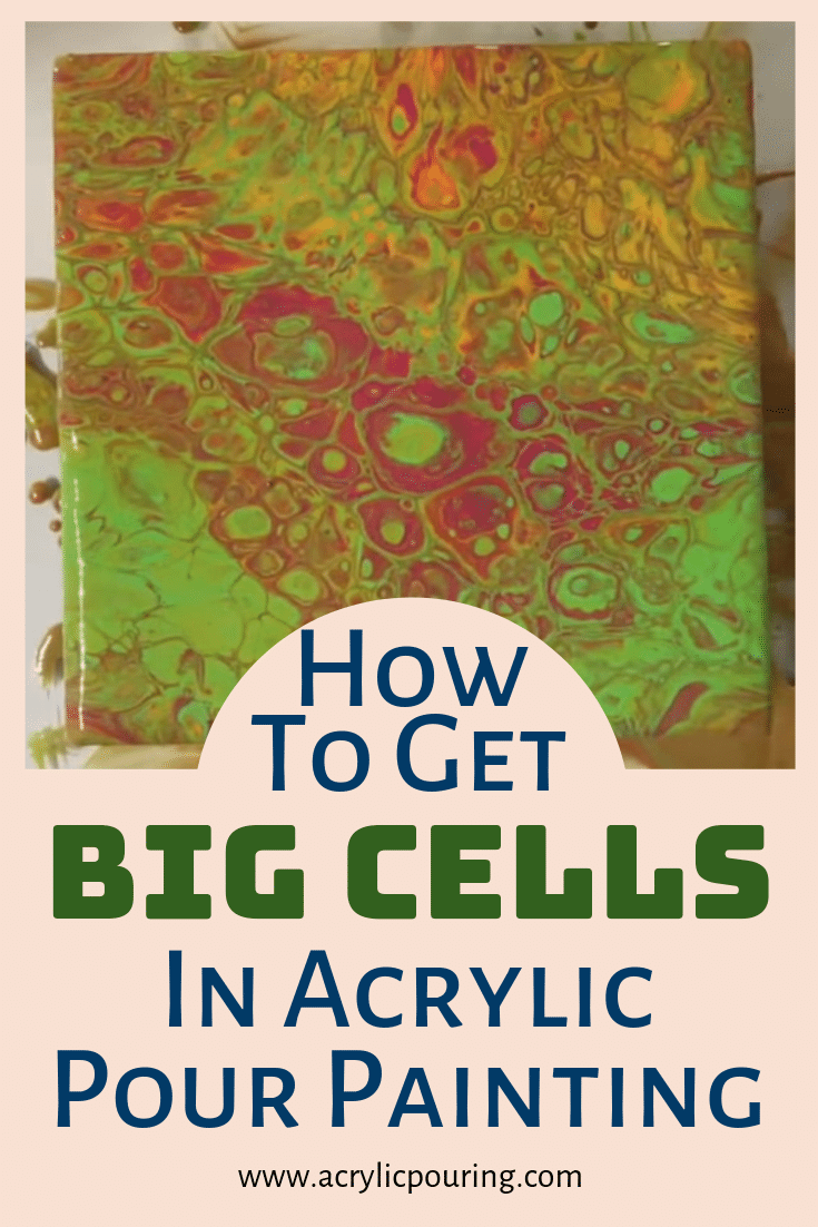 How to Get Big Cells in Acrylic Pour Painting