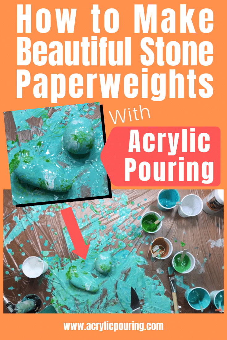 How to Make Beautiful Stone Paperweights With Acrylic Pouring