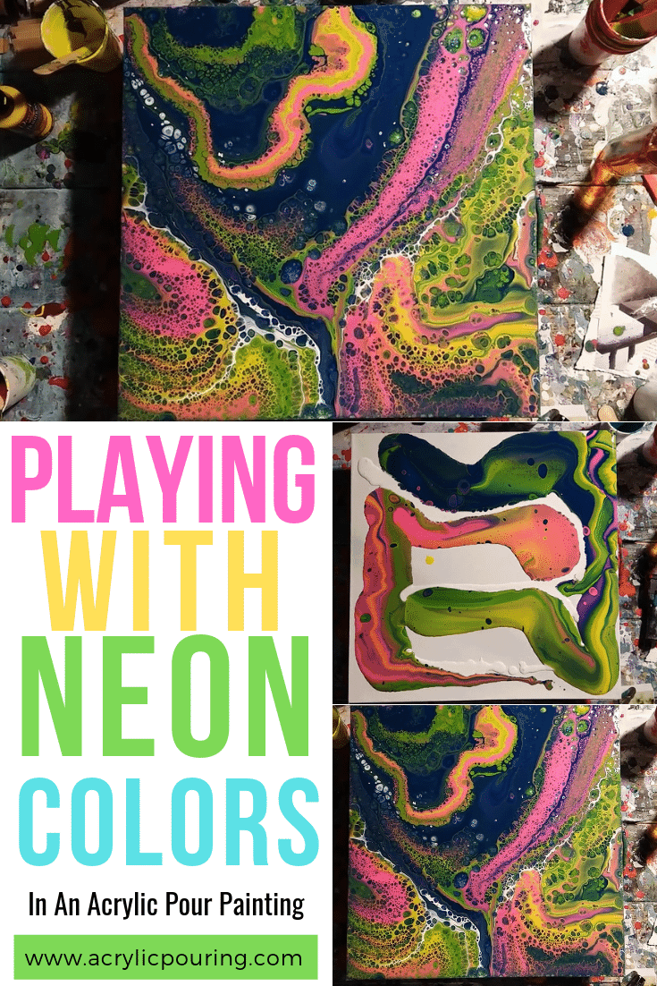 Playing With Neon Colors In An Acrylic Pour Painting