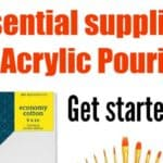 Supplies You Need to Get Started With Acrylic Pouring for Beginners