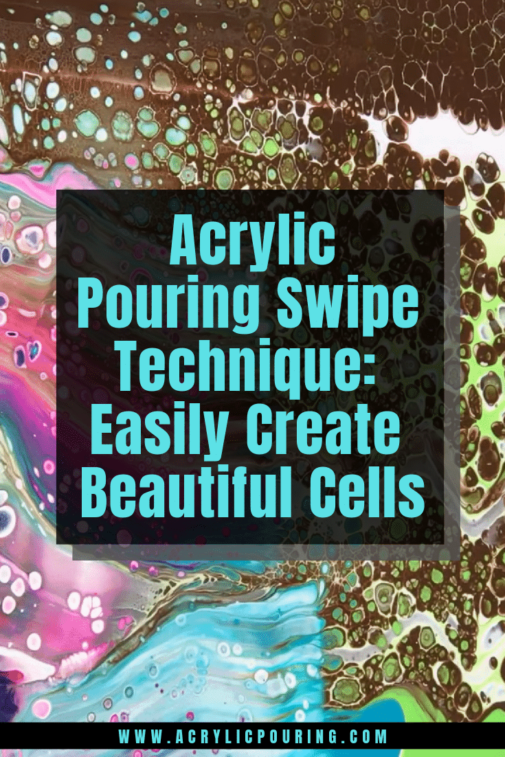 Acrylic Pouring Swipe Technique: Easily Create Beautiful Cells