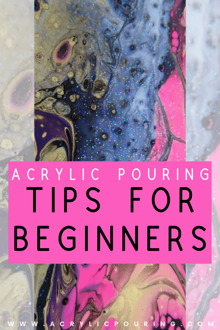 A collection of Acrylic pouring tips to help beginners and fluid artists of every level to help start out on your design. #acrylicpouring #acrylicpaint #technique #fluidacrylic #fluidpainting #acrylicart #flowart #fluidartwork #cells #abstractart #painting #acrylics #acrylicpainting #art #creativity #liquidart #fluidart #paintpouring #acrylicpour #acrylicpouringtips