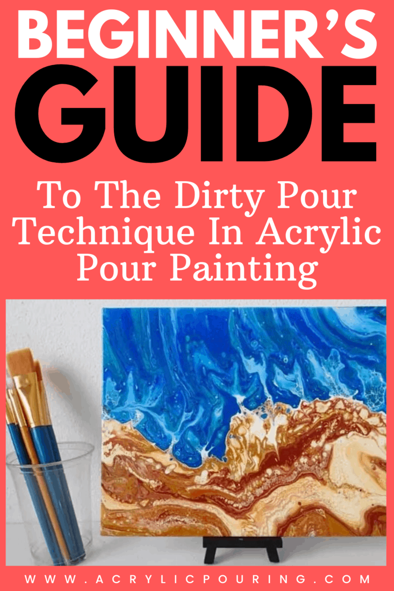 Beginner\'s Guide to the Dirty Pour Technique in Acrylic Pour Painting
