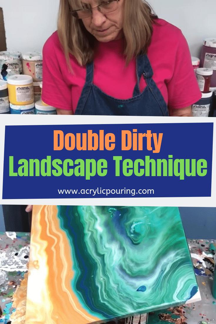 Double Dirty Landscape Technique