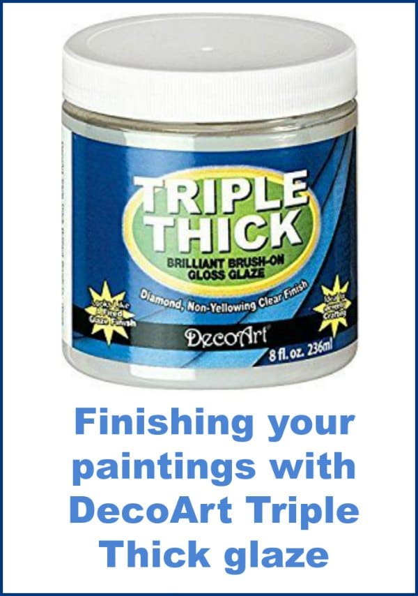 Finishing and varnishing your paintings with DecoArt Triple Thick glaze. VIDEO.