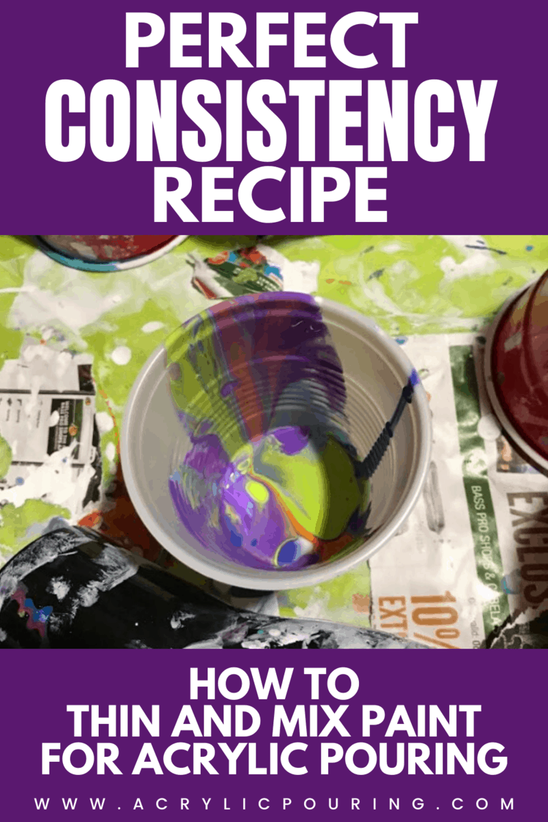 Perfect Consistency Recipe: How to Thin and Mix Paint for Acrylic Pouring