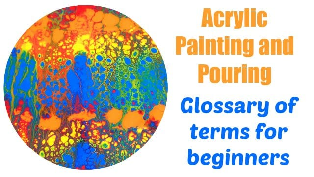 Acrylic Pouring Terms for Beginners (Glossary)