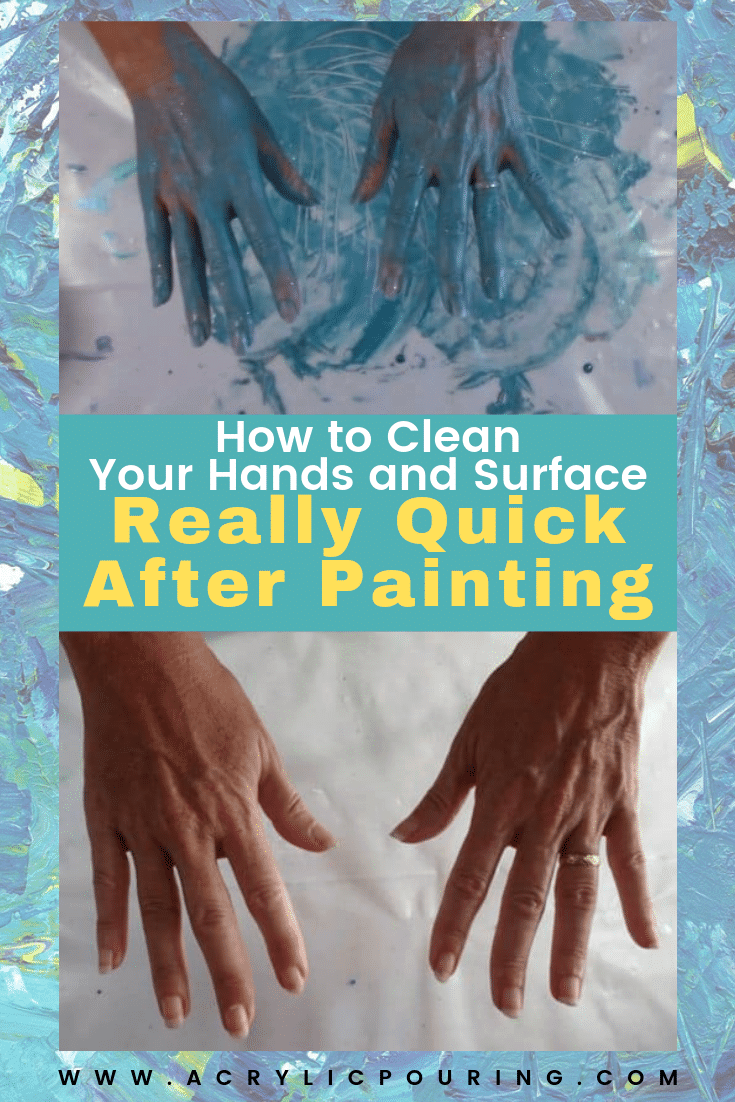 How to Clean Your Hands and Surface Really Quick After Painting