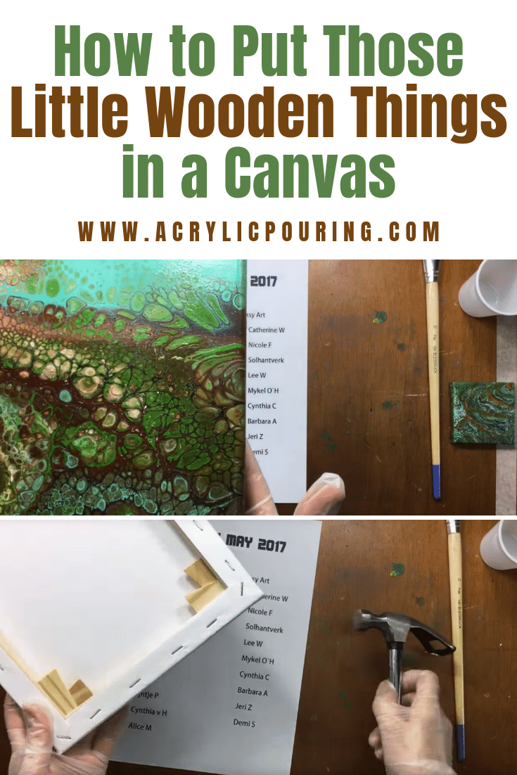 How to Put Those Little Wooden Things in a Canvas
