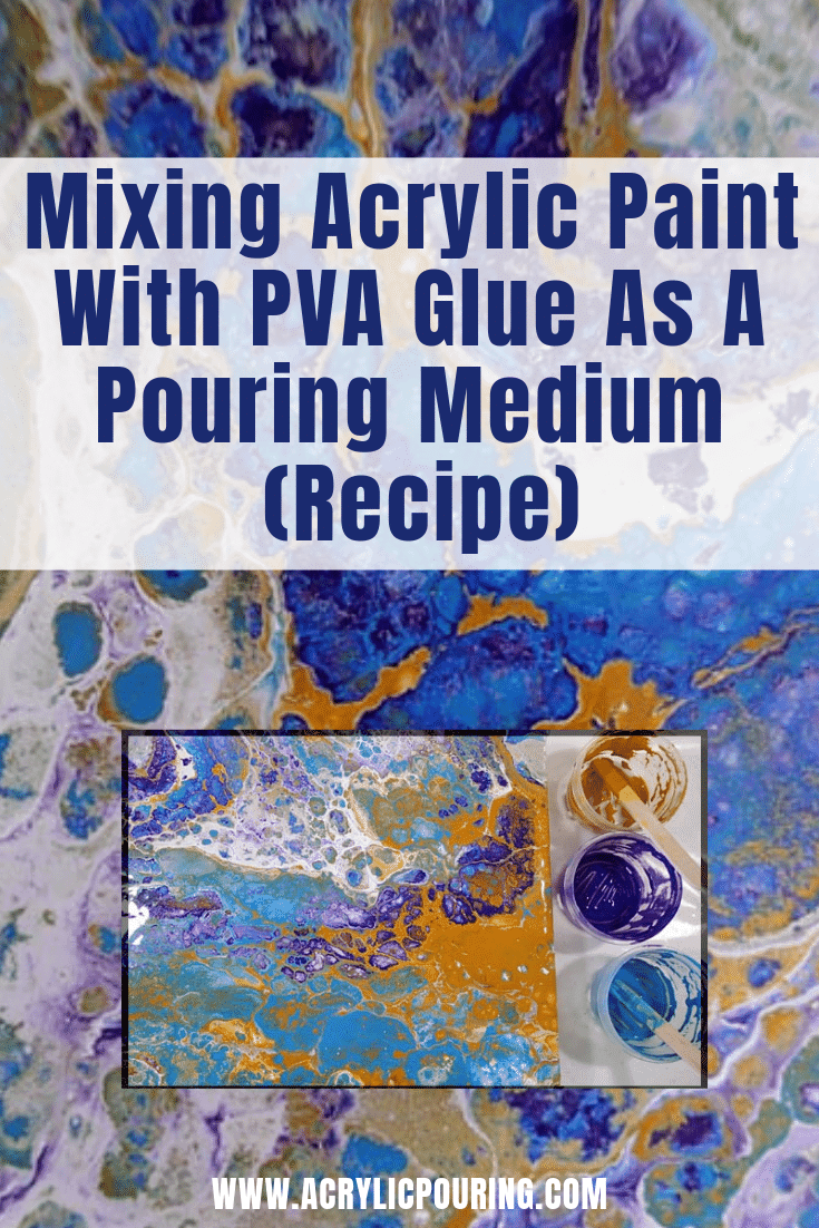 Mixing Acrylic Paint With PVA Glue as a Pouring Medium (Recipe)