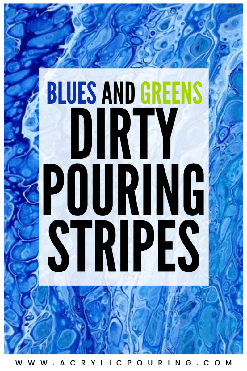 Blues and Greens Dirty Pouring Stripes