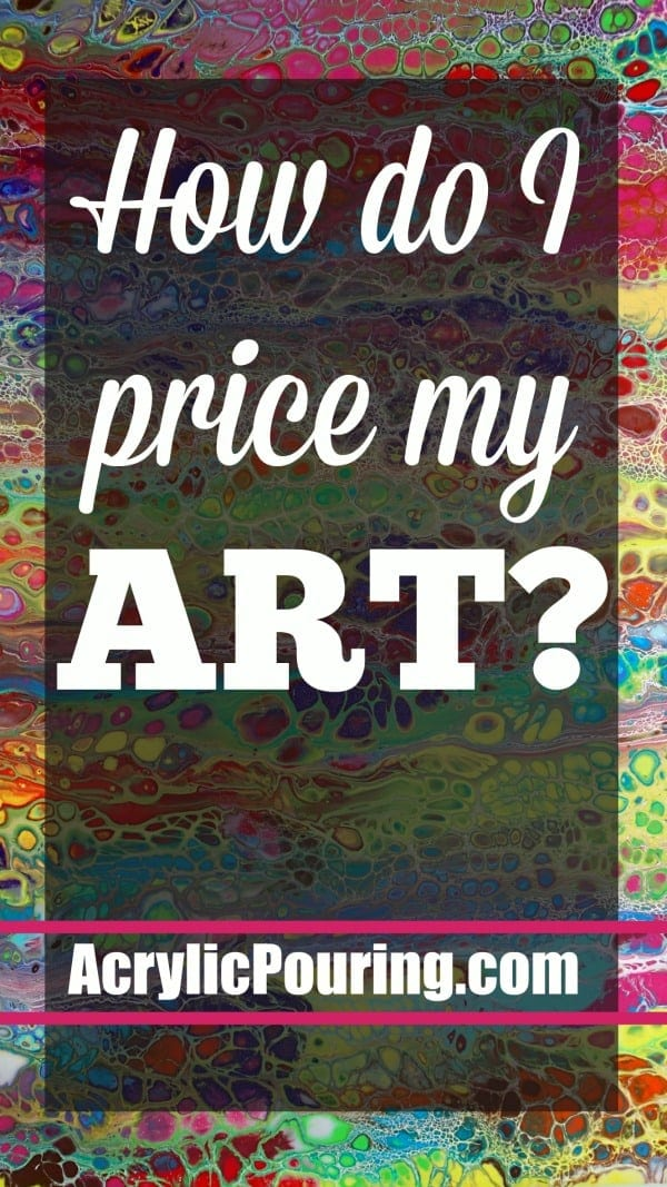 How To Price Acrylic Pour Paintings Acrylicpouring Com