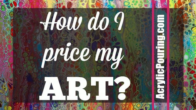 How do I price my art? What should I charge for my paintings? How do I work out what to charge for my paintings?