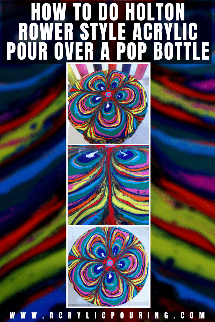 How to Do Holton Rower Style Acrylic Pour Over a Pop Bottle