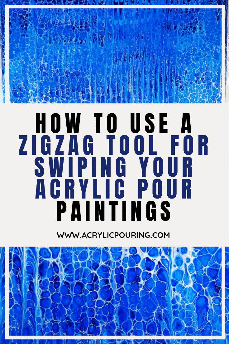 How to Use a Zigzag Tool for Swiping Your Acrylic Pour Paintings