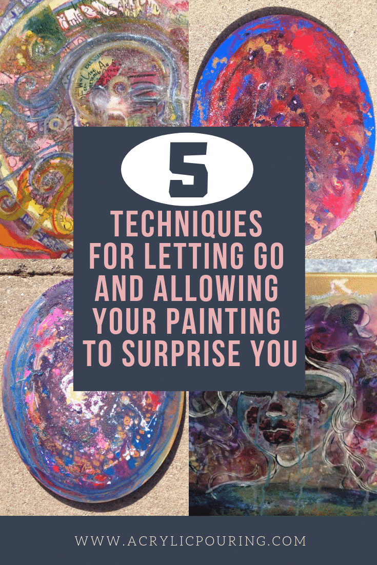 Let the Pour Set You Free: 5 Techniques for Letting Go and Allowing Your Paintings to Surprise You