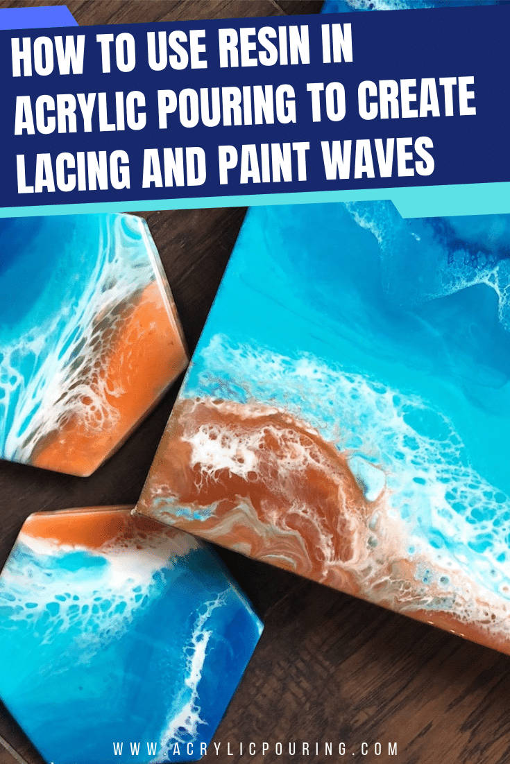 Beach Scenes 101: How to Use Resin in Acrylic Pouring to Create Lacing and Paint Waves (With Video)
