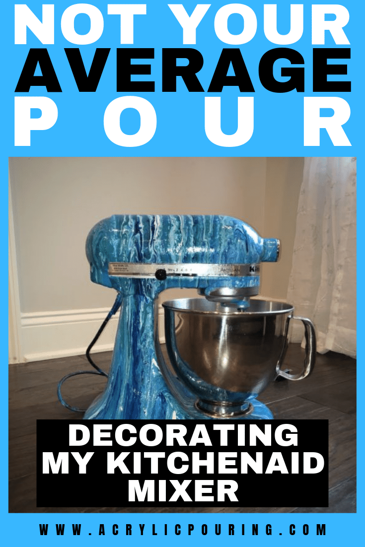 Not Your Average Pour: Decorating My KitchenAid Mixer