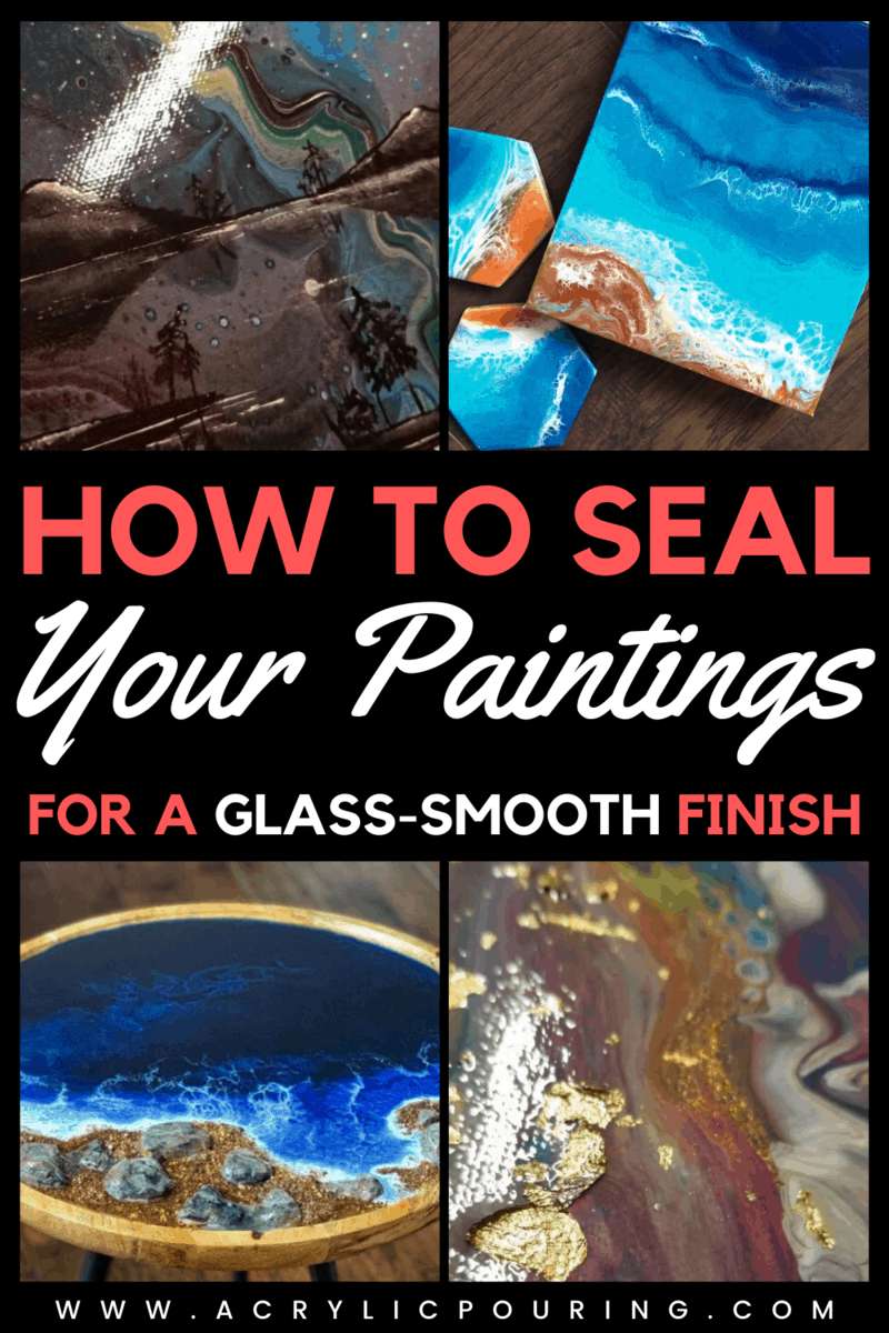 How to Seal Your Paintings for a Glass-Smooth Finish