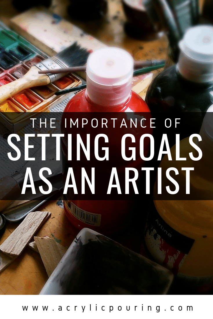 The Importance of Setting Goals as an Artist