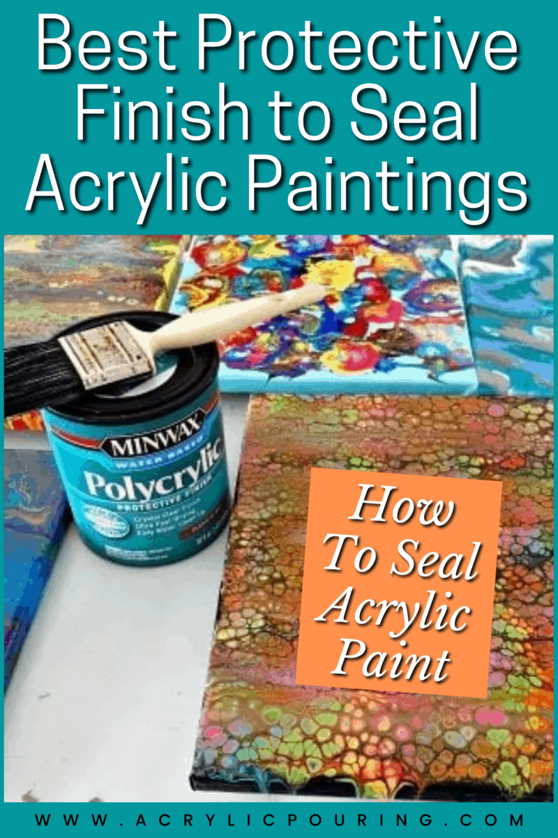 Best Protective Finish to Seal Acrylic Paintings - How To Seal Acrylic Paint