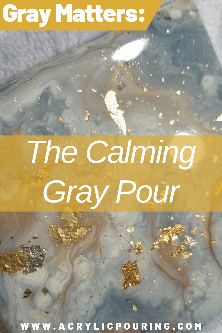 Gray Matters: The Calming Gray Pour
