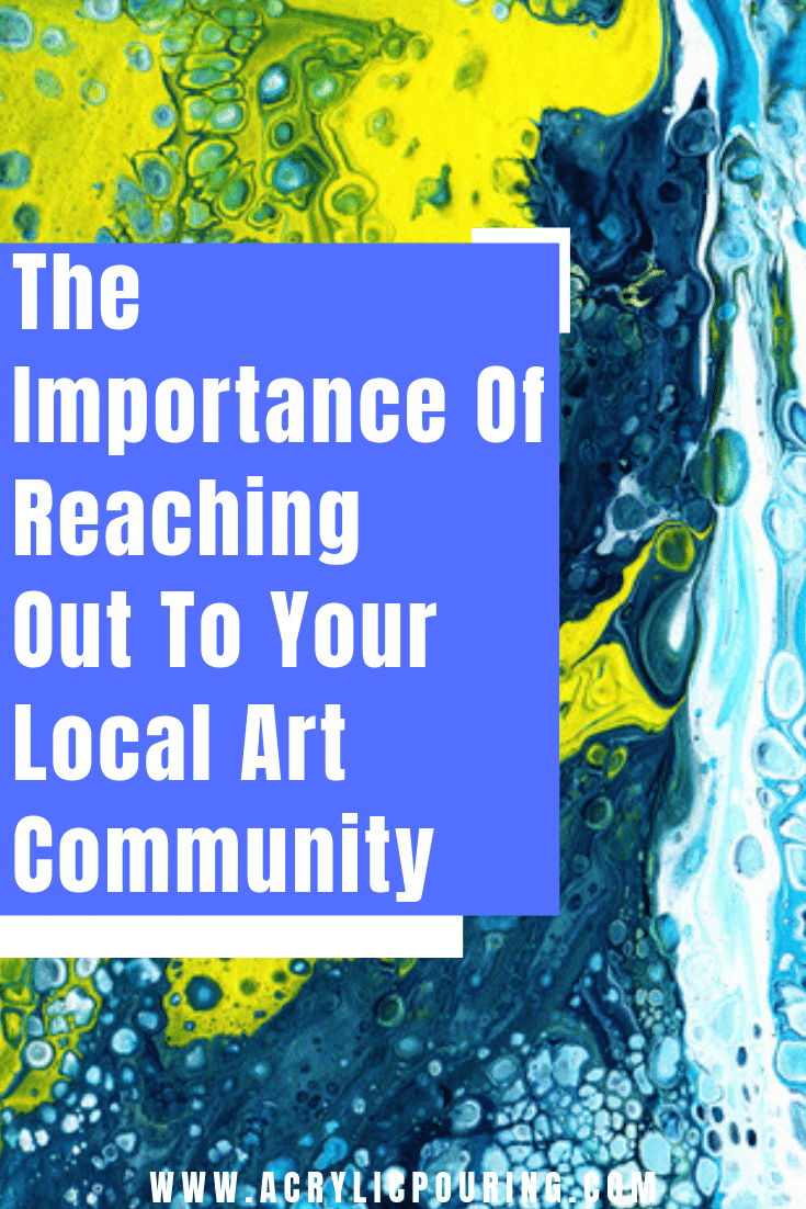 The Importance of Reaching Out To Your Local Art Community