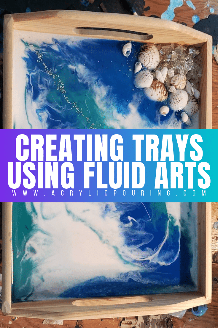 Creating Trays Using Fluid Arts