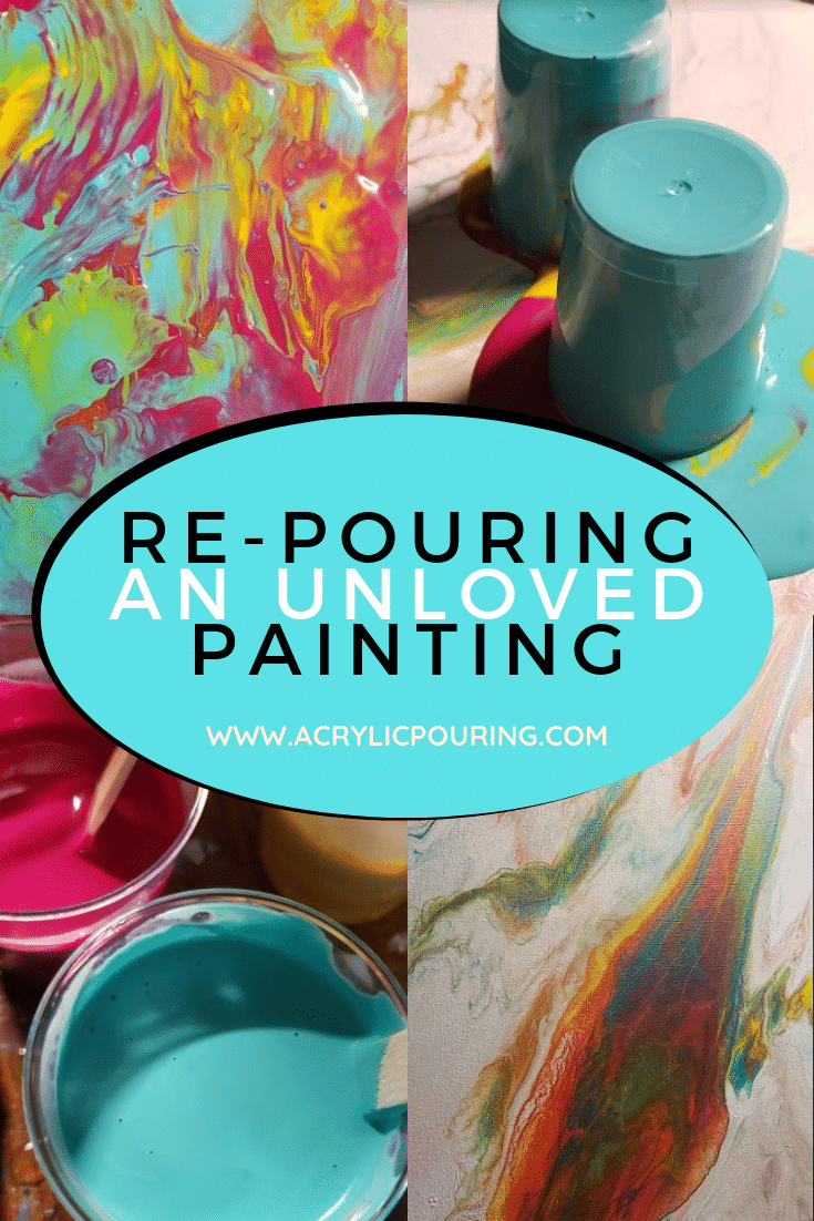 Re-pouring an Unloved Painting
