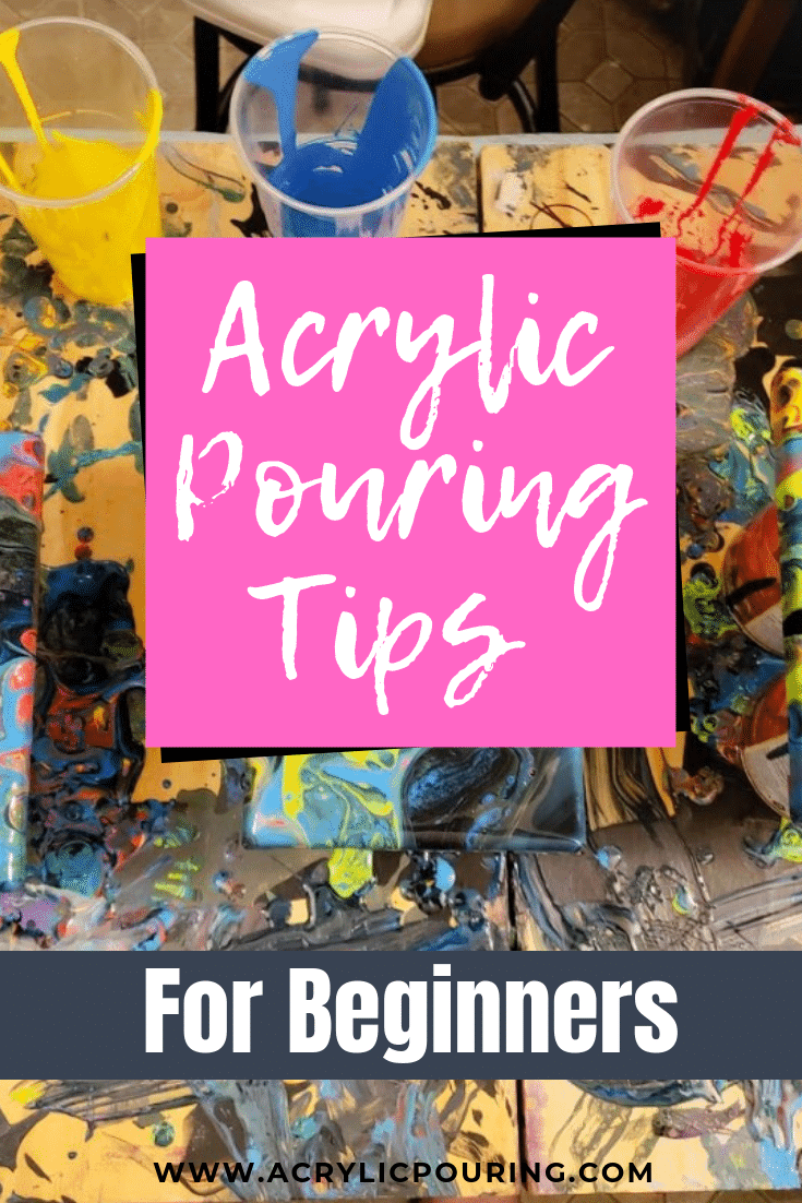 A Collection of Tips for Acrylic Paint Pouring Beginners