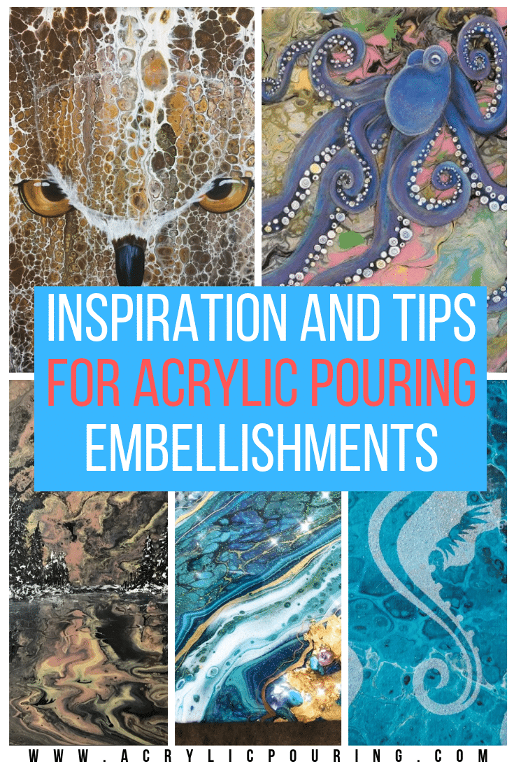 Inspiration and Tips for Acrylic Pouring Embellishments