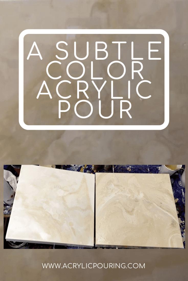A Subtle Color Acrylic Pour