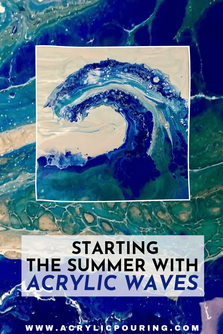 Starting the Summer With Acrylic Waves