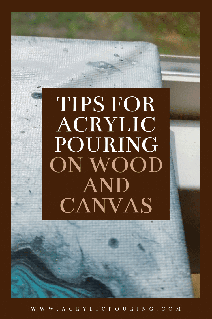 Canvas and Wood Acrylic Pouring Troubleshooting and Tips