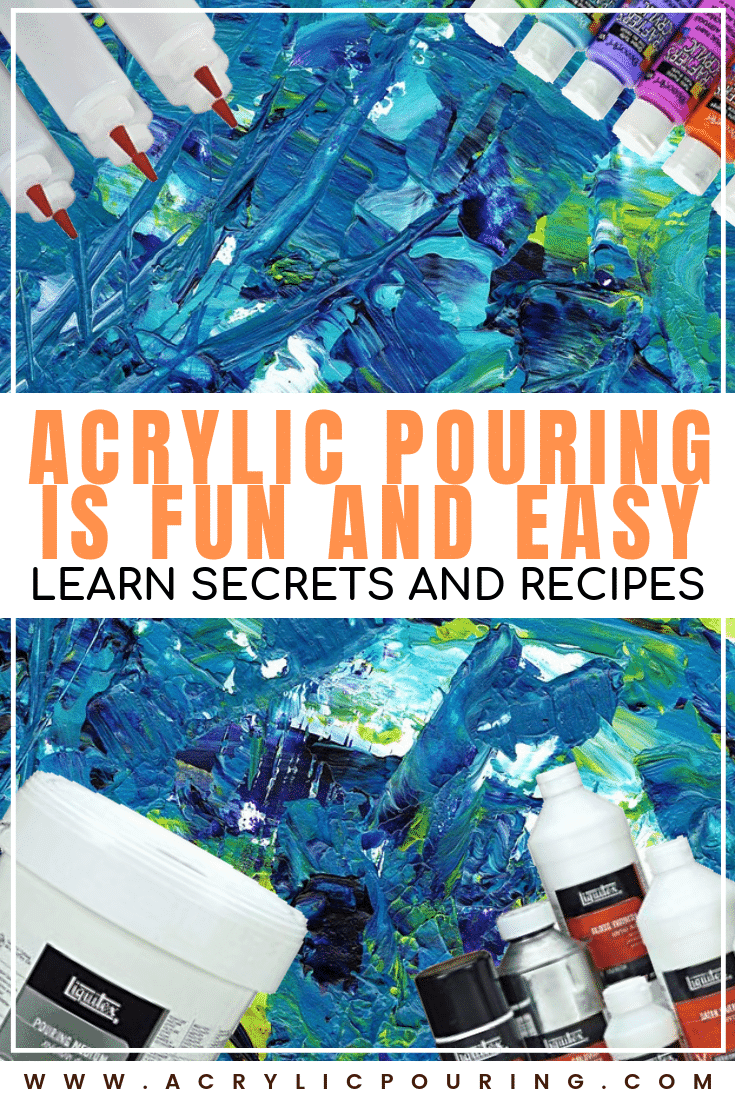 Find out how fun and easy acrylic pouring is when you learn it's secrets and recipes. #acrylicpouring #secrets #recipes #acrylics #easypour #funpour #secrets #paintinglesson #acrylics #tips #paintingtips #acrylicpaintingforbeginners #fluidart