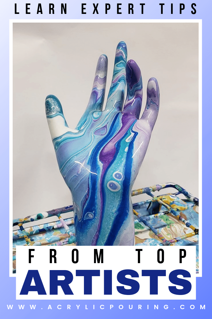 Become an expert in acrylic pouring with tips from top artists. #acrylicpouring #professionalartists #pouringexpert #topartists #art #creativity