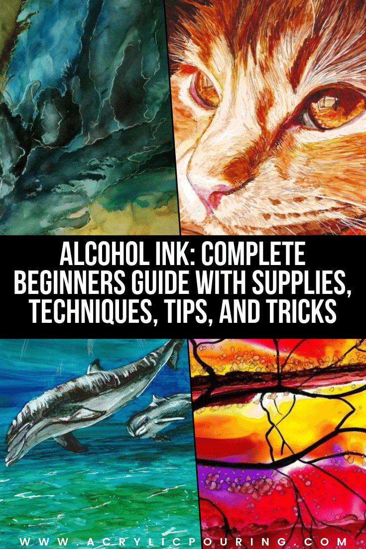 Alcohol Ink: Complete Beginners Guide with Supplies, Techniques, Tips, and Tricks
