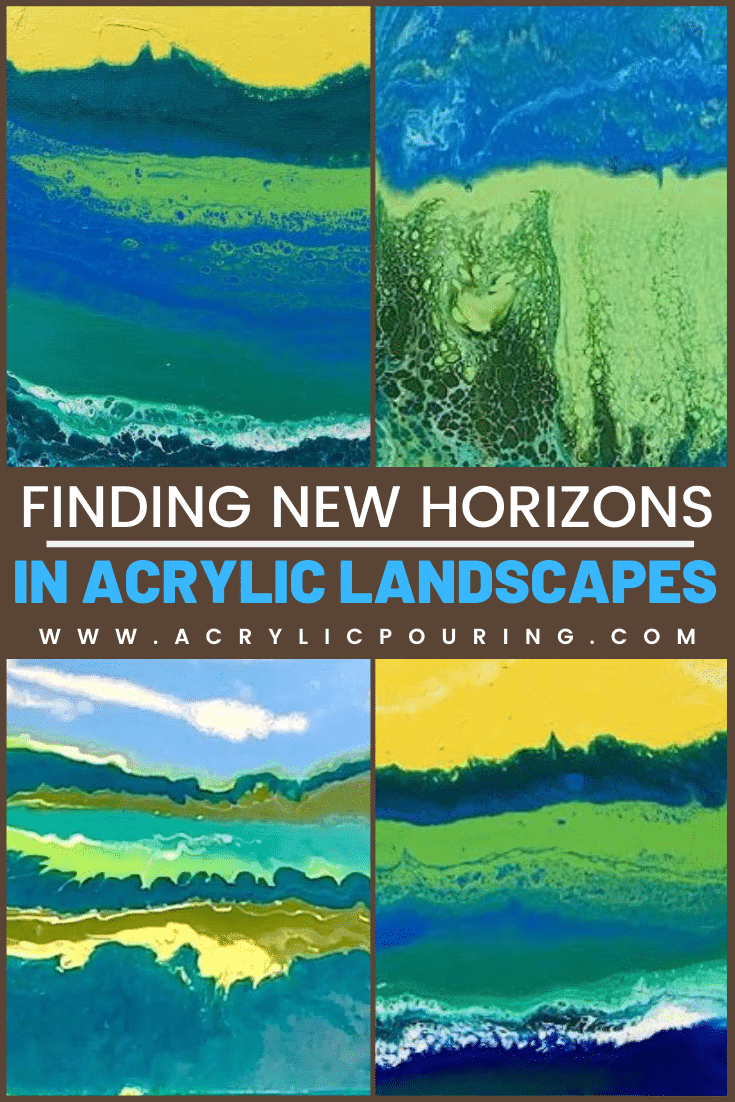 Finding New Horizons in Acrylic Landscapes
