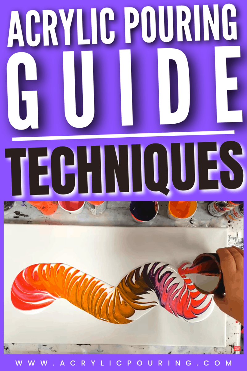 The Complete Acrylic Pouring Techniques Guide