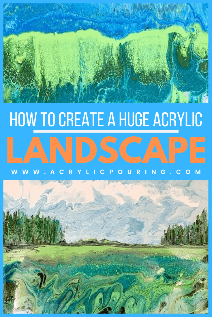 How to Create a Huge Acrylic Landscape
