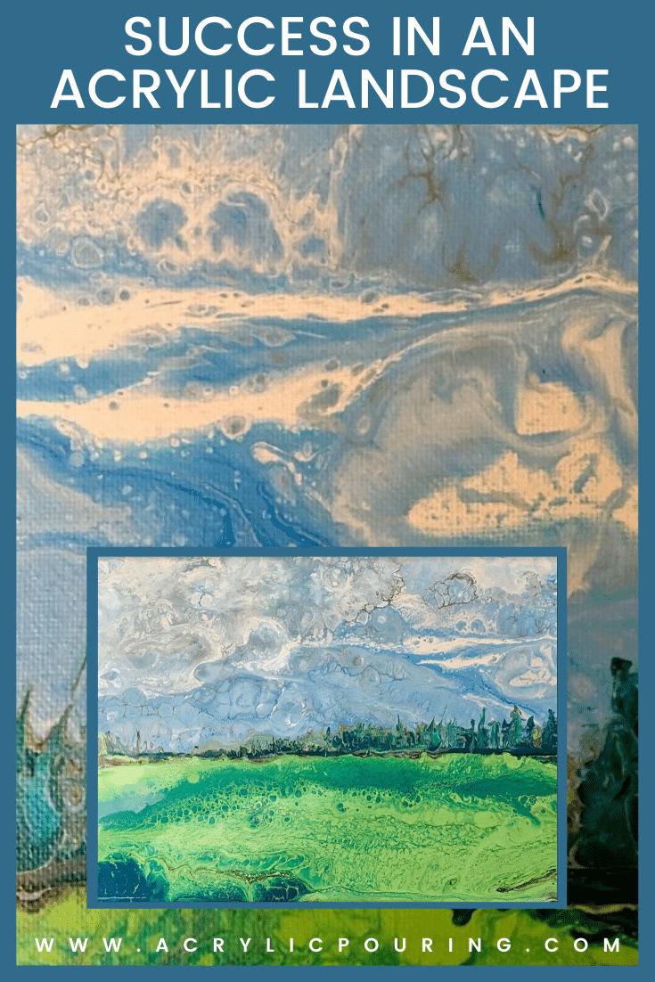 Success in an Acrylic Landscape