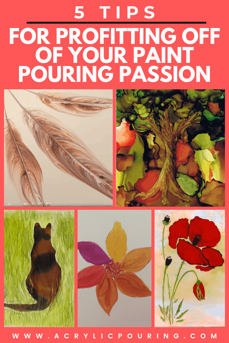 5 Tips for Profiting off of Your Paint Pouring Passion