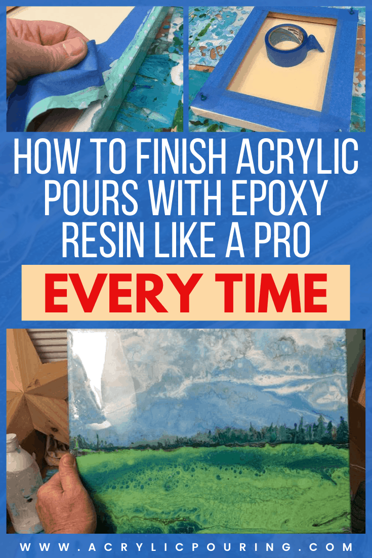 How to Finish Your Acrylic Pours With Epoxy Resin Like a Pro