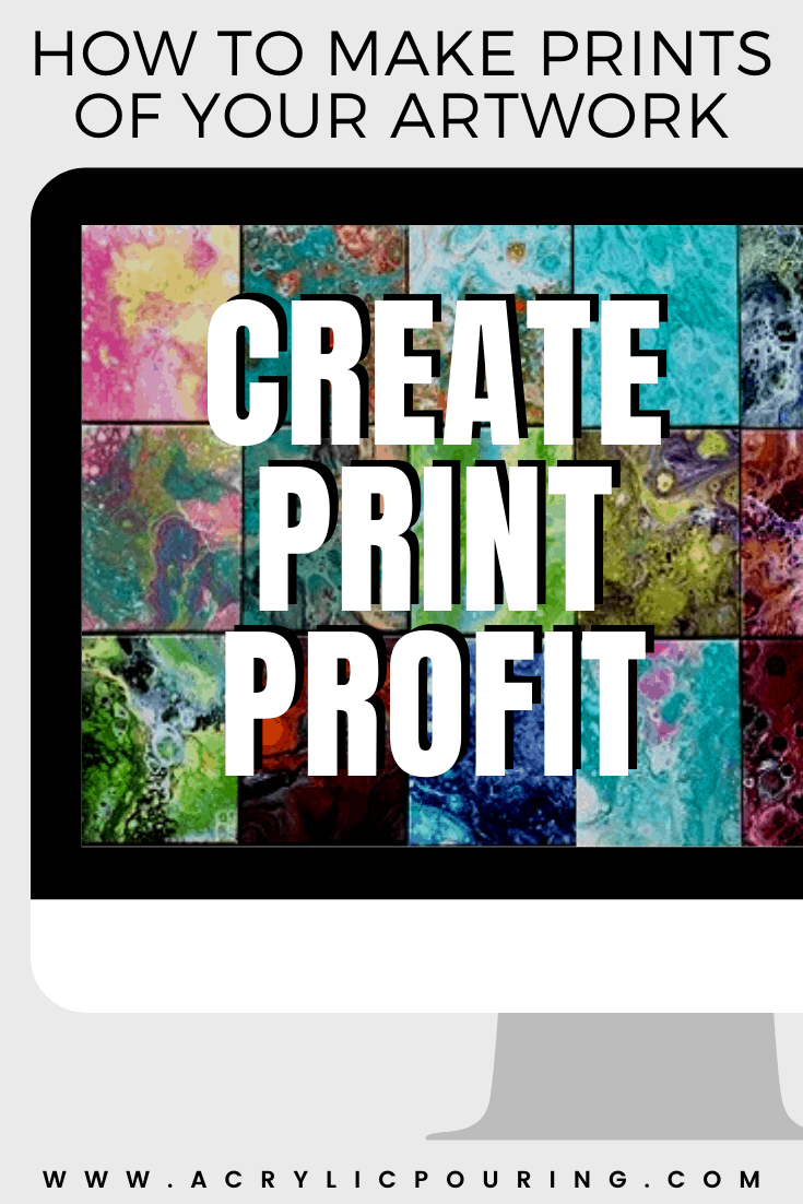 Make a profit out of your acrylic pouring by learning how to make prints of your artworks. Just a tip, create each print with care and quality in mind, and you will never go wrong. Stay inspired! #acrylicpouring #profit #artworks #print #acrylicprints