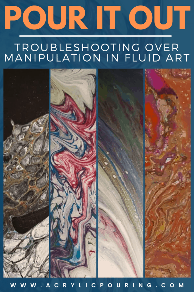 Pour it Out: Troubleshooting Over Manipulation in Fluid Art