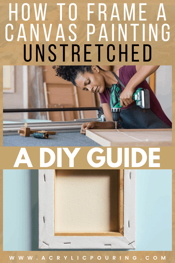 How to Frame a Canvas Painting Unstretched: A DIY Guide