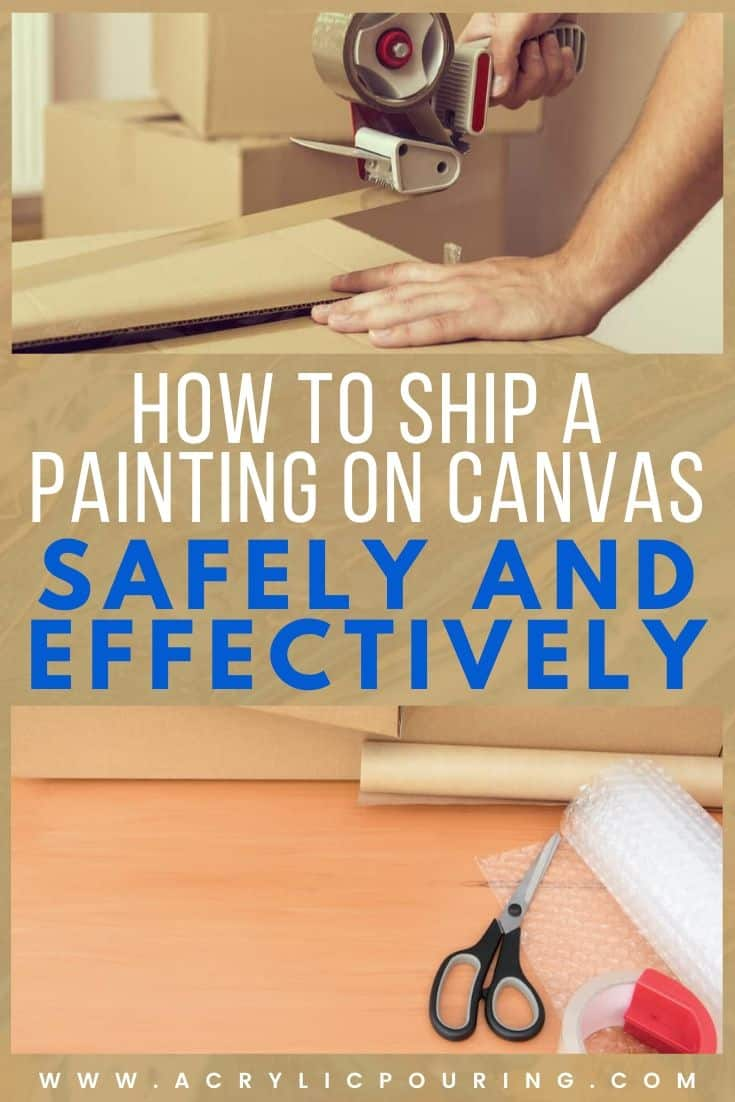 How to Ship a Painting on Canvas Safely and Effectively