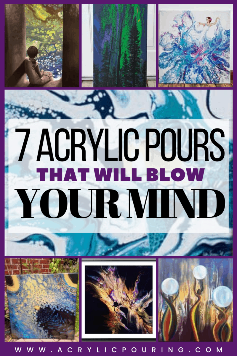7 Acrylic Pours that Will Blow Your Mind