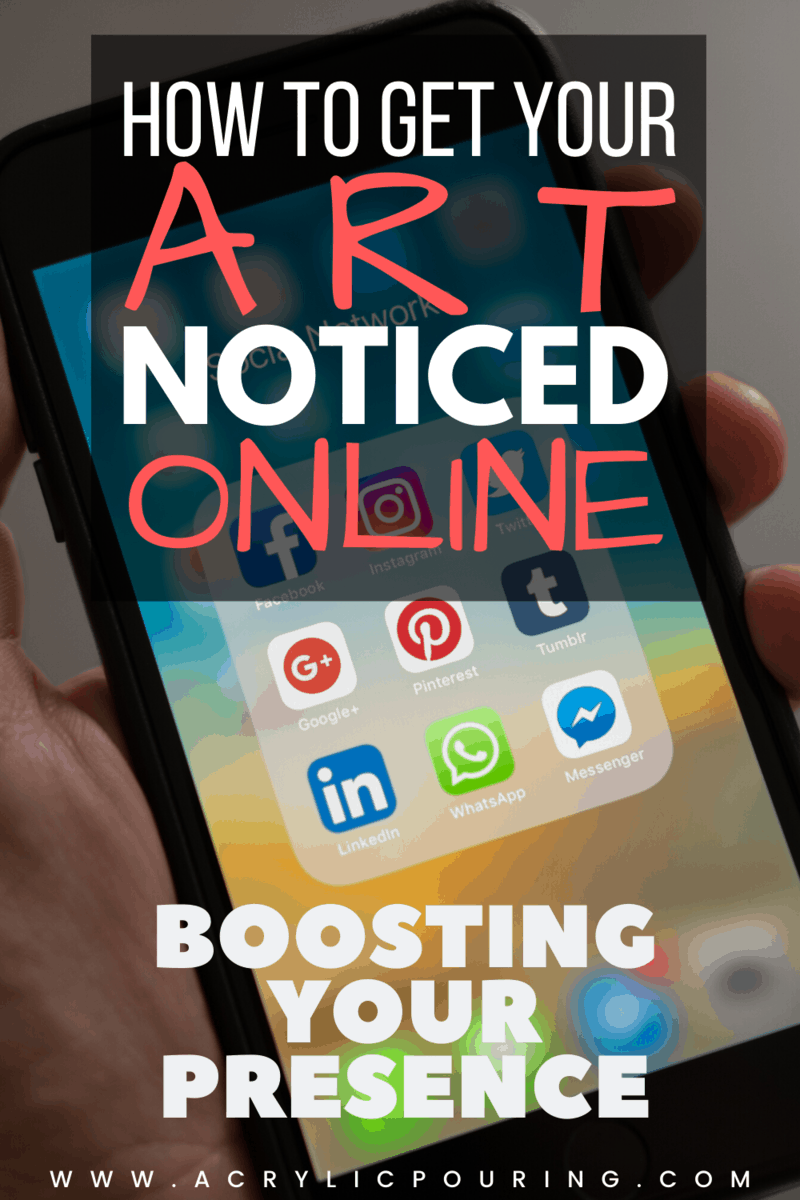 How to Get Your Art Noticed Online: Boosting Your Presence