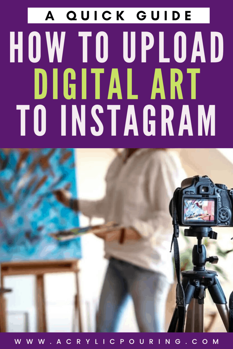 How to Upload Digital Art to Instagram: A Quick Guide